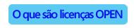 botao o que sao licencas microsoft OPEN